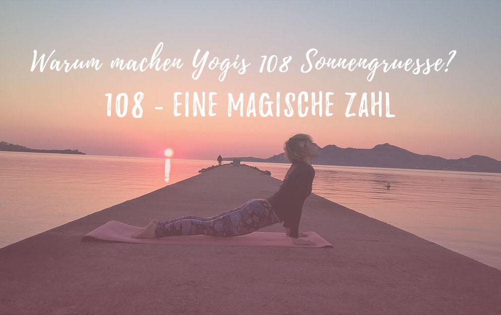 Warum machen wir im Yoga 108 Sonnengrüße? – 108 eine magische Zahl