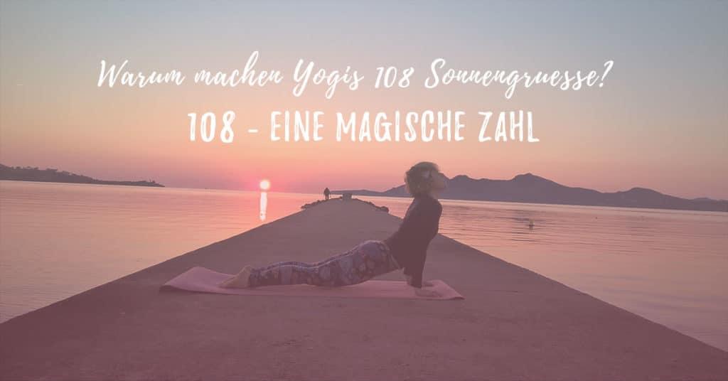Warum machen wir im Yoga 108 Sonnengrüße? - 108 eine magische Zahl