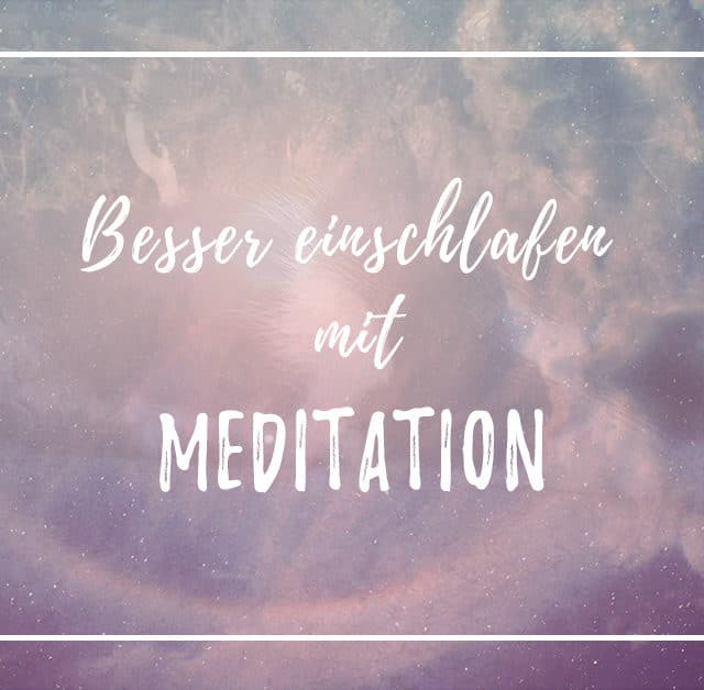 Besser einschlafen mit Meditation