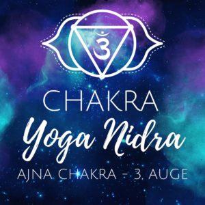 Chakra Yoga Nidra für das Ajna Chakra, das dritte Auge