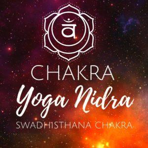 Chakra Yoga Nidra für das Swadhisthana Chakra