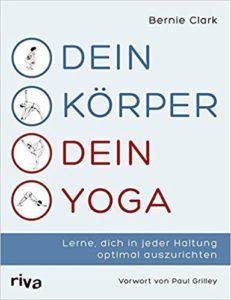 Bernie Clark: Dein Körper Dein Yoga