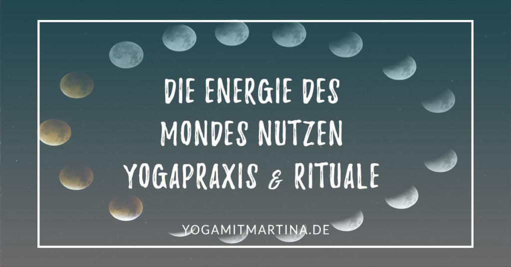 Die Energie des Mondes nutzen – Yogapraxis und Rituale für die Mondphasen