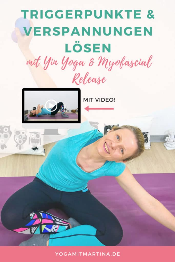 Triggerpunkte und Verspannungen lösen mit Yin Yoga und Myofascial Release