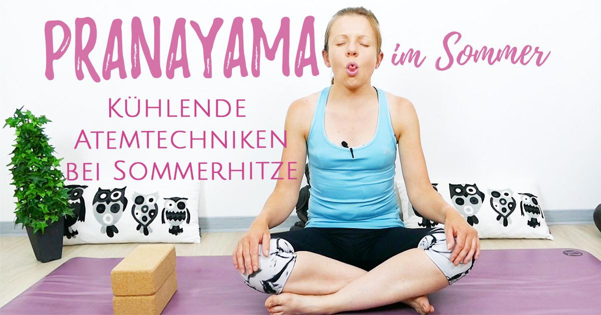 3 kühlende Pranayama Atemtechniken bei Sommerhitze