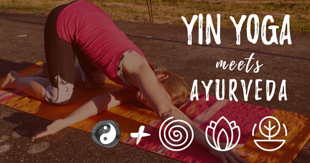 Yin Yoga meets Ayurveda