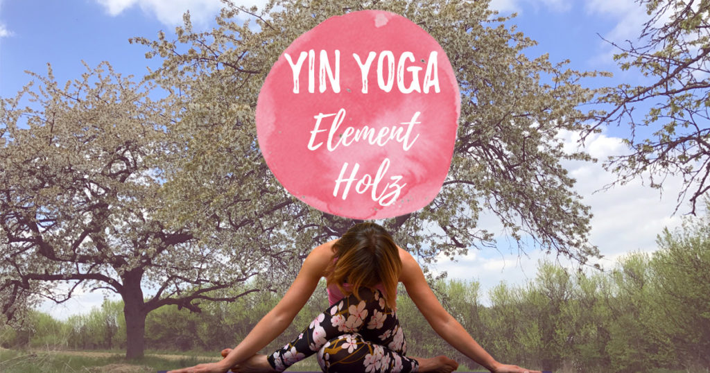 Yin Yoga Element Holz