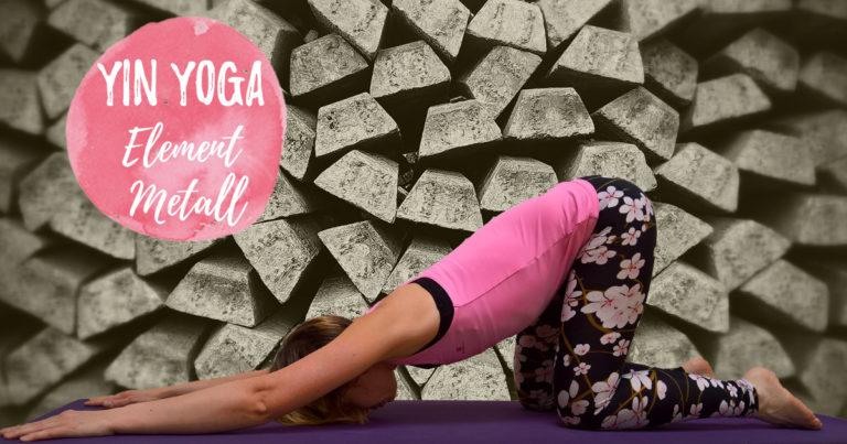 Yin Yoga Element Metall