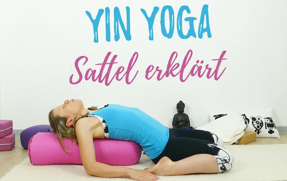 Yin Yoga Sattel erklärt