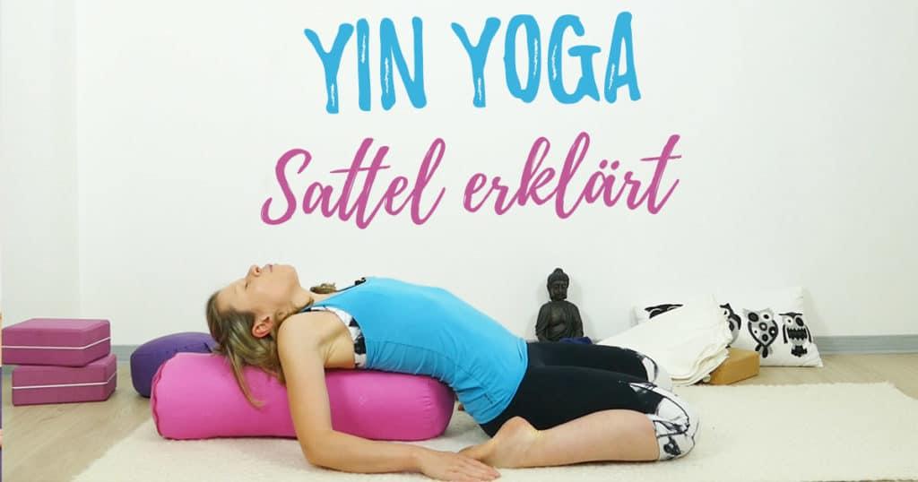Yin Yoga Positionen erklärt: Der Sattel