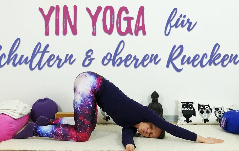 Yin Yoga für Schultern & oberen Rücken