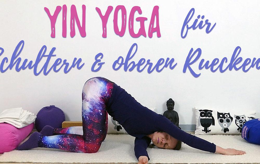Yin Yoga für Schultern und oberen Rücken