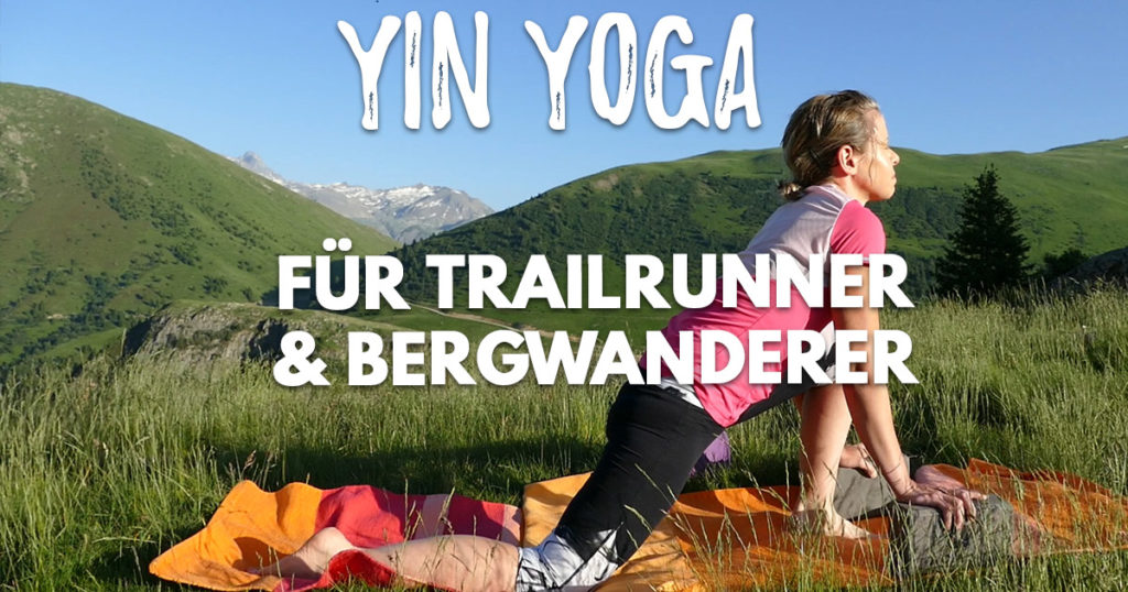 Yin Yoga für Trailrunner und Bergwanderer