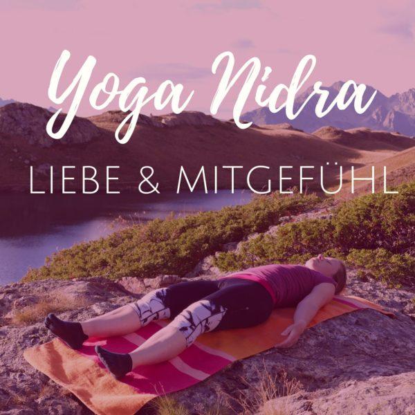 Yoga Nidra für Liebe & Mitgefühl