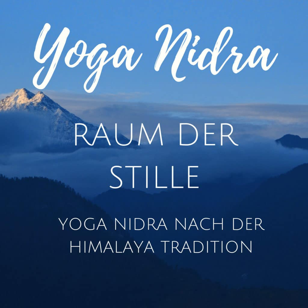Yoga Nidra Raum der Stille Himalaya Tradition